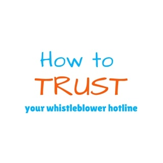 Why Isn't There More Trust in Whistleblower Hotlines?